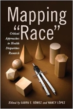 "Cover of Mapping ""Race"": Critical Approaches to Health Disparities Research"