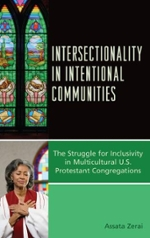 Cover of Intersectionality in Intentional Communities: The Struggle for Inclusivity in Multicultural U.S. Protestant Congregations