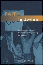 Cover of Faith in Action: Religion, Race, and Democratic Organizing in America