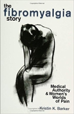 Cover of The Fibromyalgia Story  Medical Authority and Women's Worlds of Pain