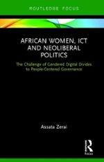 Cover of African Women, ICT and Neoliberal Politics: The Challenge of Gendered Digital Divides to People-Centered Governance