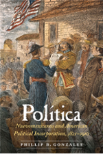 Cover of Politica: Nuevomexicanos and American Political Incorporation, 1821-1910